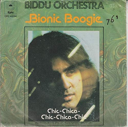 Biddu Orchestra - Bionic Boogie / Chic-Chica-Chic-Chica-Chic - Epic - EPC 4594