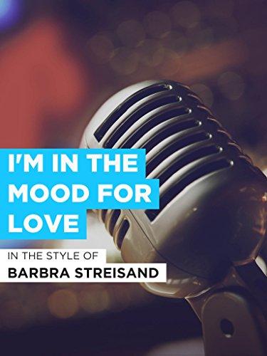 "I'm In The Mood For Love im Stil von ""Barbra Streisand"""
