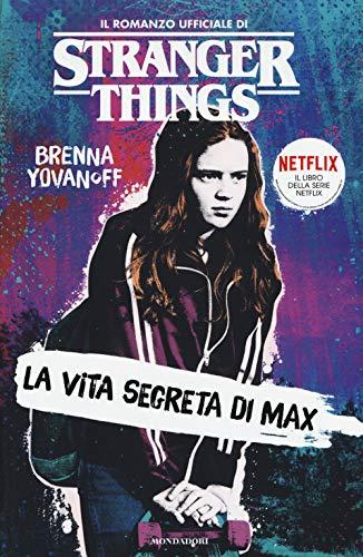 La vita segreta di Max. Il romanzo ufficiale di Stranger Things