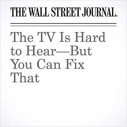 The TV Is Hard to Hear—But You Can Fix That copertina