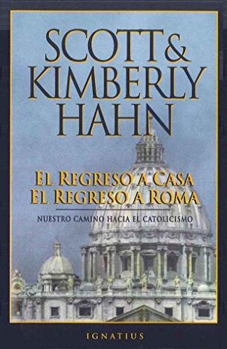 El Regreso a casa el regreso a Roma: Spanish Rome Sweet Home (Spanish Edition)