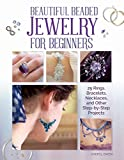 Beautiful Beaded Jewelry for Beginners: 25 Rings, Bracelets, Necklaces, and Other Step-by-Step Projects (English Edition)