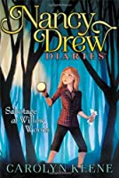 Sabotage at Willow Woods (Nancy Drew Diaries) by Carolyn Keene(2014-01-07)