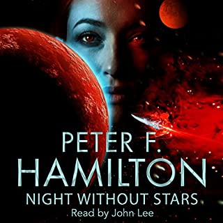 Night Without Stars     Chronicle of the Fallers, Book 2              By:                                                                                                                                 Peter F. Hamilton                               Narrated by:                                                                                                                                 John Lee                      Length: 26 hrs and 29 mins     142 ratings     Overall 4.7