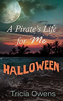 A Pirate's Life Halloween (Pirates of Anteros) by [Tricia Owens]