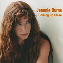 Jeannie Burns-Coming Up Close