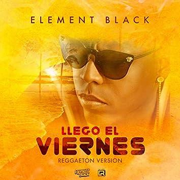 Llego el Viernes (Reggaeton Version)