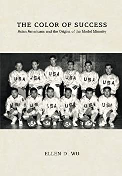 Paperback The Color of Success: Asian Americans and the Origins of the Model Minority Book