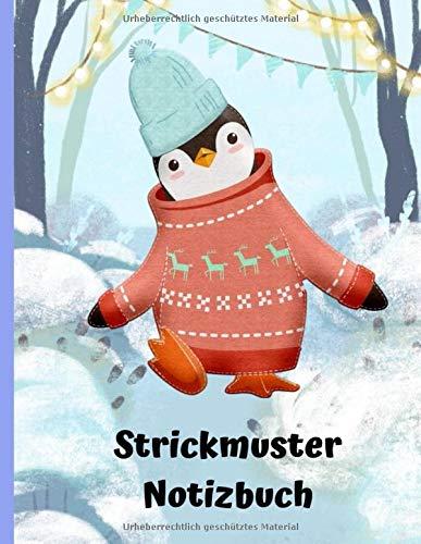 Strickmuster Notizbuch: Blanko Strickmuster Notizbuch Strickpapier - Pinguin Winterlandschaft - Stricken Häkeln Handarbeit Geschenk - 110 Seiten 2:3 ... Idee für Strick- und Häkel-Begeisterte.