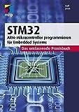 STM32 -- ARM-Microcontroller programmieren für Embedded Systems: Das umfassende Praxisbuch (mitp Professional)