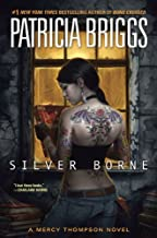 By Patricia Briggs Silver Borne (Mercy Thompson) (1st First Edition) [Hardcover]