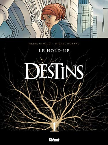 Destins - Tome 01: Le Hold up