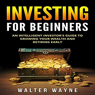 Investing for Beginners: An Intelligent Investor's Guide to Growing Your Wealth and Retiring Early audiobook cover art