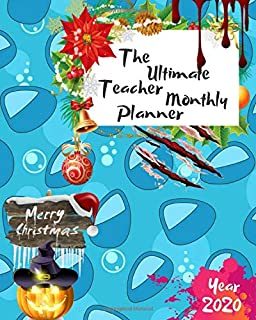 The Ultimate Merry Christmas Teacher Monthly Planner Year 2020: Best Gift For All Age, Keep Track Planning Notebook & Organizer Logbook For Weekly And ... Your Goals With The Pretty Modern Calendar