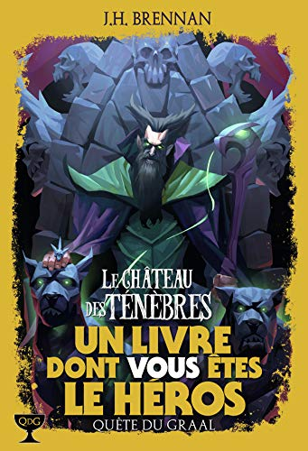 LE CHATEAU DES TENEBRES - UN LIVRE DONT VOUS ETES LE HEROS - QUETE DU GRAAL 1