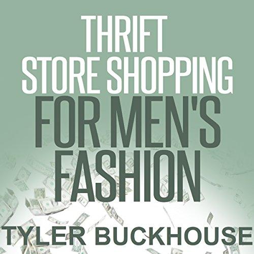Thrift Store Shopping for Men's Fashion audiobook cover art