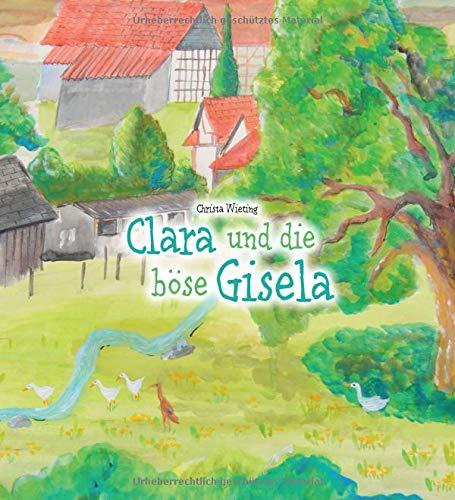 Clara und die böse Gisela (Laufente Clara)