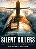 Image of Silent Killers: Submarines and Underwater Warfare (General Military)