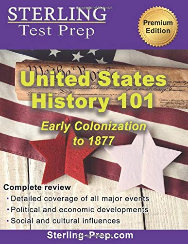 United States History 101 (Early Colonization to 1877): Complete US
