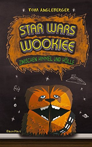 Star Wars Wookiee - Zwischen Himmel und Hölle: Band 3. Ein Origami-Yoda-Roman