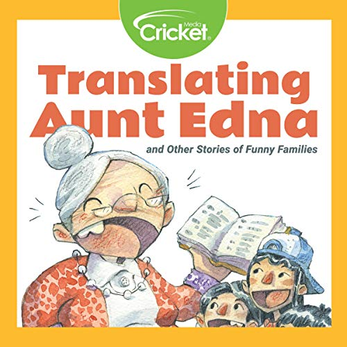 Couverture de Translating Aunt Edna and Other Stories of Funny Families