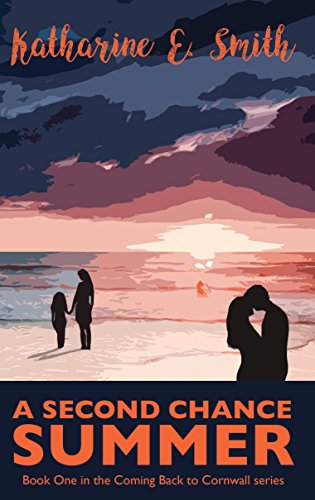 A Second Chance Summer: Classic, contemporary romance. Feel-good & funny, guaranteed to leave you smiling. (Coming Back to Cornwall Book 1)