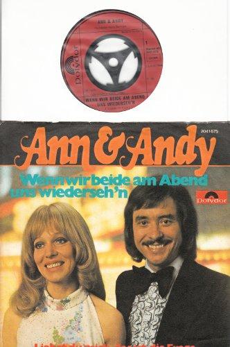 ANN & ANDY / Wenn wir beide am Abend uns Wiederseh´n / Liebst du mich, das ist die Frage / 1975 / Bildhülle / Polydor # 2041675 / Deutsche Pressung / 7