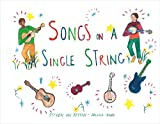 Songs on a Single String: A Beginner's Guide to Guitar and Ukulele