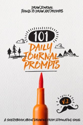 Draw Journal - 101 Daily Journal Prompts A Sketchbook About Drawing from Stimulating Ideas|Recommended Books