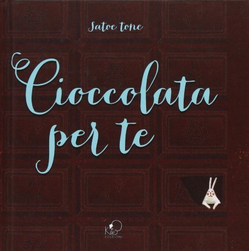 Cioccolata per te