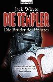 Die Templer - Die Brüder des Kreuzes: Roman (BLA - Allgemeine Reihe)