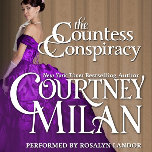 The Countess Conspiracy     The Brothers Sinister, Book 3              By:                                                                                                                                 Courtney Milan                               Narrated by:                                                                                                                                 Rosalyn Landor                      Length: 10 hrs and 49 mins     607 ratings     Overall 4.4