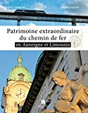 PATRIMOINE EXTRAORDINAIRE DU CHEMIN DE FER