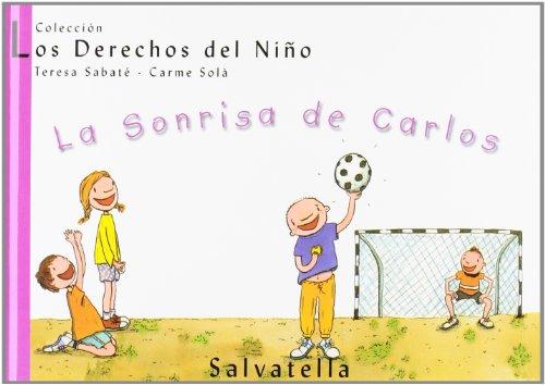 La Sonrisa de Carlos: Los Derechos del Niño 5