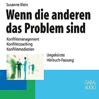 Wenn die anderen das Problem sind                   Autor:                                                                                                                                 Susanne Klein                               Sprecher:                                                                                                                                 Susanne Klein                      Spieldauer: 5 Std. und 55 Min.     17 Bewertungen     Gesamt 3,6