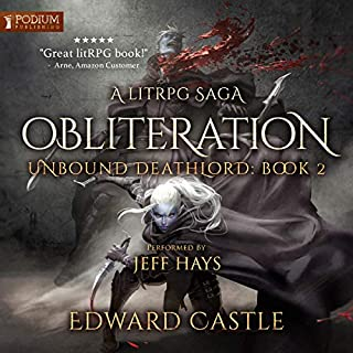 Obliteration     Unbound Deathlord, Book 2              Written by:                                                                                                                                 Edward Castle                               Narrated by:                                                                                                                                 Jeff Hays                      Length: 16 hrs and 57 mins     38 ratings     Overall 4.7