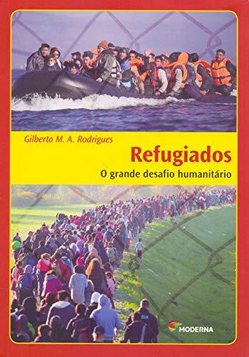 Refugiados - o Grande Desafio Humanitário