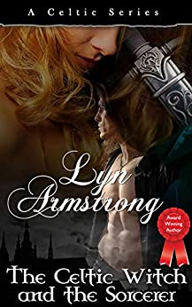 [Lyn Armstrong]のThe Celtic Witch and the Sorcerer (English Edition)