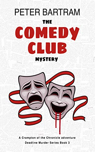 The Comedy Club Mystery: A Crampton of the Chronicle adventure (Deadline Murder Series Book 3)
