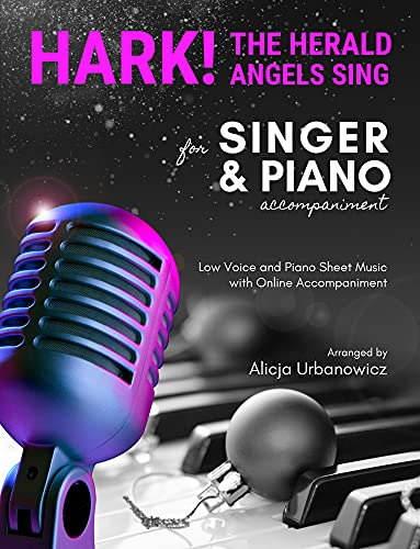 Hark! the Herald Angels Sing I Singer & Jazz Piano Accompaniment I Christmas Sheet Music for Intermediate Pianists: Voice and Piano with Online Accompaniment ... Medium I Chords I Lyrics (English Edition)