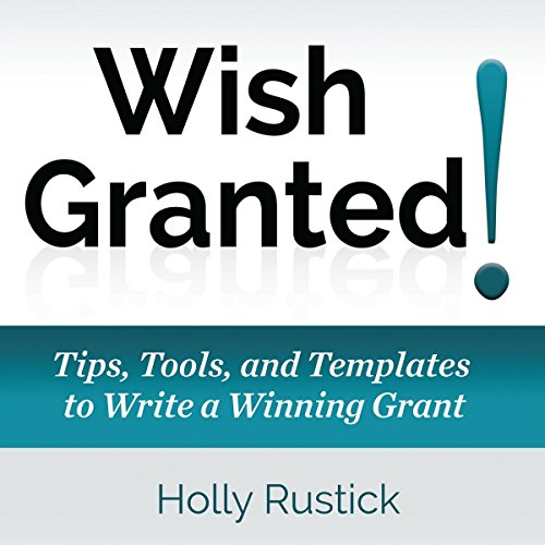 Wish Granted! Tips, Tools, and Templates to Write a Winning Grant audiobook cover art