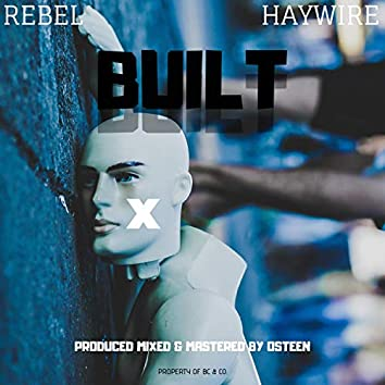 Built (feat. Haywire)