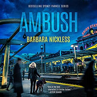 Ambush     Sydney Rose Parnell, Book 3              By:                                                                                                                                 Barbara Nickless                               Narrated by:                                                                                                                                 Emily Sutton-Smith                      Length: 11 hrs and 3 mins     167 ratings     Overall 4.6