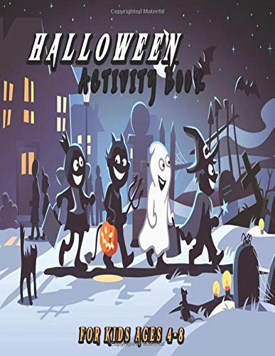 Halloween Activity Book for Kids Ages 4-8: Learn how to write letters and numbers, games, coloring unicorns, dragons, Mazes, Puzzles and More. (120 Activity Pages)
