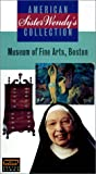 Sister Wendy's American Collection - Museum of Fine Arts, Boston [VHS]