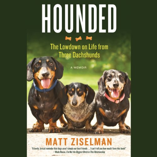 Hounded: The Lowdown on Life from Three Dachshunds audiobook cover art