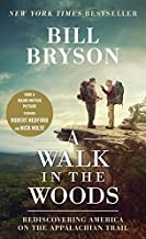 A Walk in the Woods (Movie Tie-in): Rediscovering America on the Appalachian Trail by Bryson, Bill(August 18, 2015) Mass Market Paperback