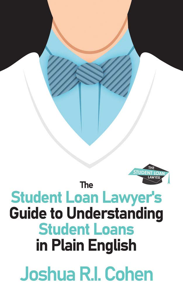 The Student Loan Lawyer's Guide to Understanding Student Loans in Plain English