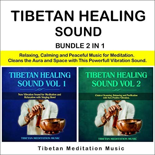 Tibetan Healing Sound Bundle 2 in 1: Relaxing, Calming and Peaceful Music for Meditation. Cleans the Aura and Space with This Powerfull Vibration Sound.