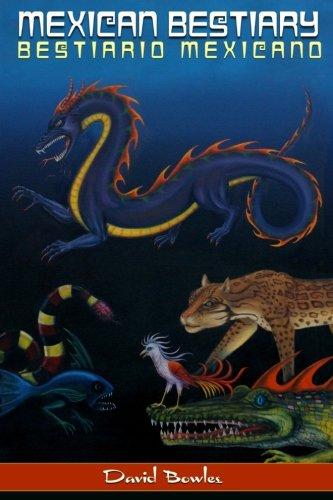 Mexican Bestiary: Bestiario Mexicano